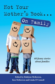 Not Your Mother's Book...On Family - Available at Amazon